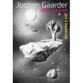 Jako v zrcadle, jen v hádance | Jostein Gaarder