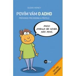 Povím vám o ADHD   Susan Yarney