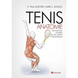 Tenis - anatomie | Paul E. Roetert, Mark S. Kovacs