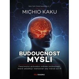 Budoucnost mysli | Michio Kaku