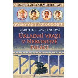 Úkladní vrazi v Neronově paláci | Caroline Lawrencová