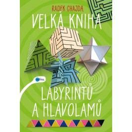 Velká kniha labyrintů a hlavolamů | Radek Chajda, kolektiv
