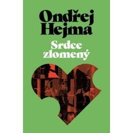 Srdce zlomený   Ondřej Hejma