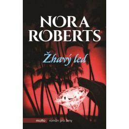 Žhavý led   Nora Roberts