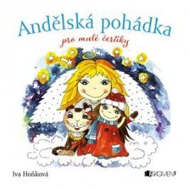 Andělská pohádka pro malé čertíky | Iva Hoňková, Iva Hoňková