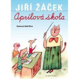 Aprílová škola | Jiří Žáček, Adolf Born