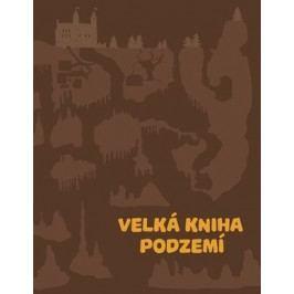 Velká kniha podzemí   Štěpánka Sekaninová