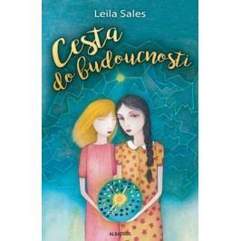 Cesta do budoucnosti | Leila Sales