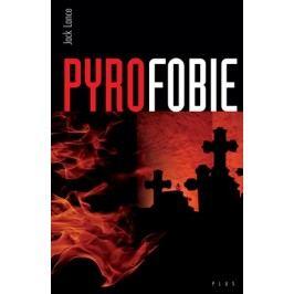 Pyrofobie | Jack Lance