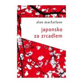 Japonsko za zrcadlem | Alan Macfarlane, Pavel Černovský
