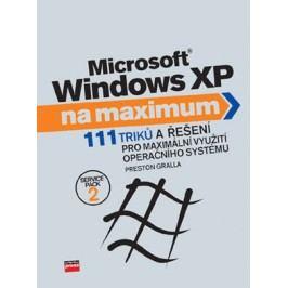 Microsoft Windows XP na maximum | Preston Gralla