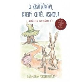 O králíčkovi, který chtěl usnout | Zuzana Pospíšilová, Ehrlin Carl-Johan Forssén, Ivan Mráz