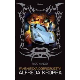 Fantastická dobrodružství Alfreda Kroppa | Rick Yancey