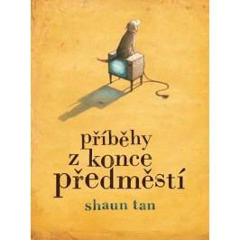 Příběhy z konce předměstí   Markéta Jansová, Shaun Tan, Eva Dejmková