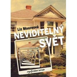 Neviditelný svět | Petruše Klůfová, Liz Moore