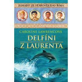 Delfíni z Laurenta | Caroline Lawrencová