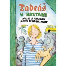Tadeáš v Bretani | Jaromír František Palme, Jaromír František Palme