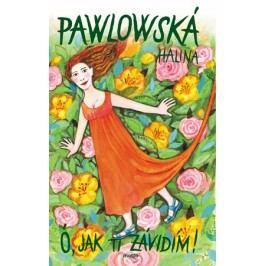 Ó, jak ti závidím | Halina Pawlowská
