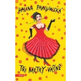 Tři metry vášně | Halina Pawlowská
