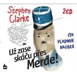 Už zase skáču přes Merde! (audiokniha) | Stephen Clarke, Vladimír Hauser