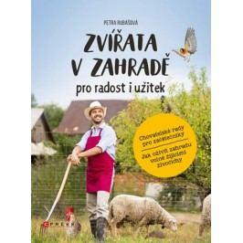 Zvířata v zahradě - pro radost i užitek | Petra Rubášová