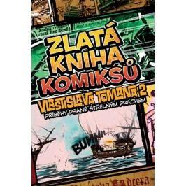Zlatá kniha komiksů Vlastislava Tomana 2: Příběhy psané střelným prachem | Vlastislav Toman