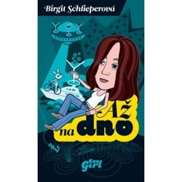 Až na dno | Birgit Schlieperová