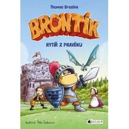 Brontík - Rytíř z pravěku | Thomas Brezina