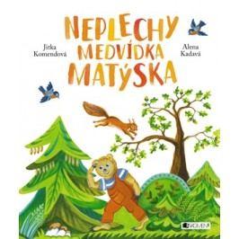 Neplechy medvídka Matýska   Jitka Komendová, Alena Kadavá