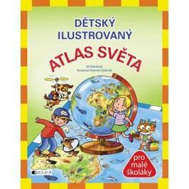 Dětský ilustrovaný ATLAS SVĚTA   Jiří Martínek, RNDr., Antonín Šplíchal
