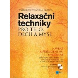 Relaxační techniky pro tělo, dech a mysl | Kateřina Grofová, Vojtěch Černý
