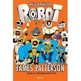 Můj brácha robot | James Patterson, Chris Grabenstein