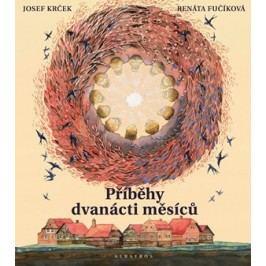 Příběhy dvanácti měsíců | Lubomír Šedivý, Josef Krček, Renáta Fučíková