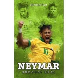 Neymar: budoucí král | Michael Part, Lucie Menclíková