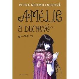 Amélie a duchové | Petra Neomillnerová