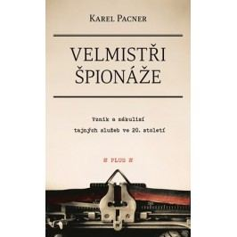 Velmistři špionáže | Karel Pacner