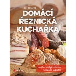 Domácí řeznická kuchařka | Josef Dušátko