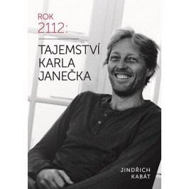 Tajemství Karla Janečka | Jindřich Kabát, Karel Janeček, Martin Kabát
