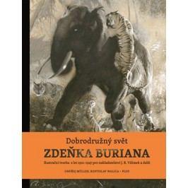 Dobrodružný svět Zdeňka Buriana | Zdeněk Burian, Ondřej Müller, Rostislav Walica