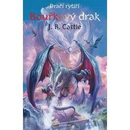 Dračí rytíři (3): Bouřkový drak | Jan Patrik Krásný, J. R. Castle, Zdeněk Huml