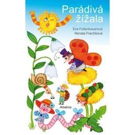 Parádivá žížala | Eva Fošenbauerová, Renata Frančíková, Renata Frančíková