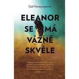 Eleanor se má vážně skvěle | Gail Honeymanová
