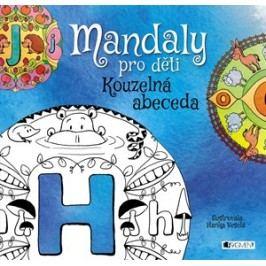 Mandaly pro děti - Kouzelná abeceda | Hanka Veselá, autora nemá
