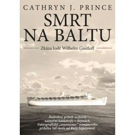 Smrt na Baltu: Zkáza lodě Wilhelm Gustloff | Cathryn J. Prince