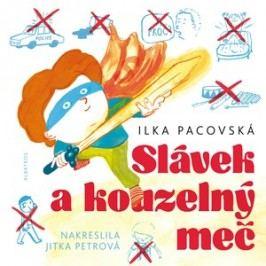 Slávek a kouzelný meč | Ilka Pacovská