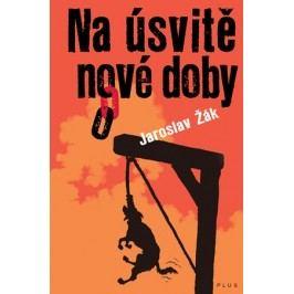 Na úsvitě nové doby | Jaroslav Žák