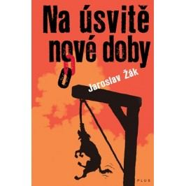 Na úsvitě nové doby | Lubomír Šedivý, Jaroslav Žák, Pavel Reisenauer