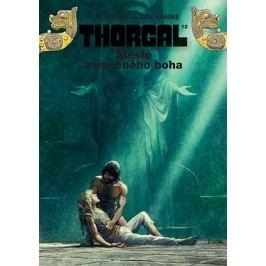 Thorgal 12 - Město ztraceného boha | Richard Podaný, Jean Van Hamme, Grzegorz Rosinski