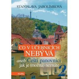 Co v učebnicích nebývá aneb Čeští panovníci, jak je (možná) neznáte 2 | Stanislava Jarolímková, Jiří Filípek