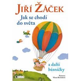 Jiří Žáček – Jak se chodí do světa a další básničky | Jiří Žáček, Vlasta Baránková